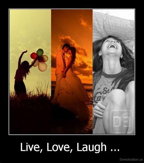 live laugh love movie live love laugh de motivation us demotivation