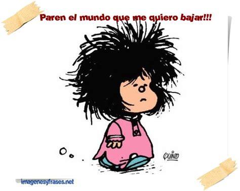 imagenes graciosas mafalda imagenes con frases de mafalda paren el mundo imagenes