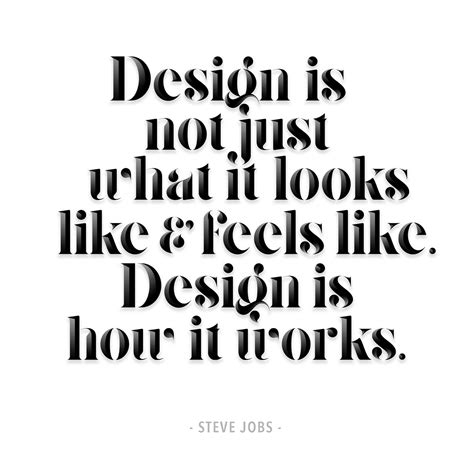 design is not how it looks steve jobs design quote by craig black eye on design