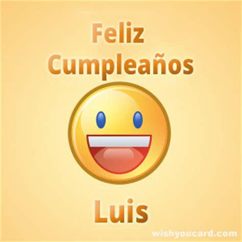 imagenes cumpleaños luis feliz cumplea 241 os luis free e cards