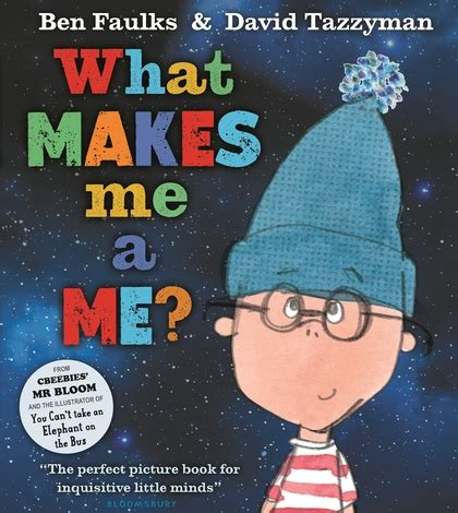 What Makes Me Me - what makes me a me ben faulks bloomsbury children s books