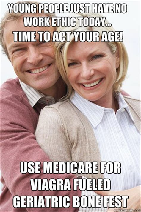 Meme Implants - time to act your age use medicare for viagra fueled