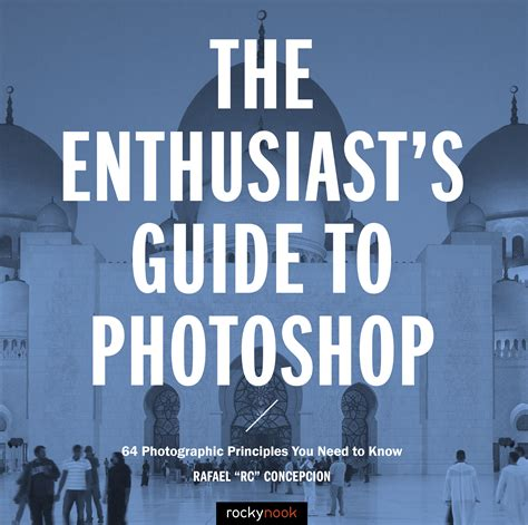 the enthusiast s guide to photoshop rocky nook