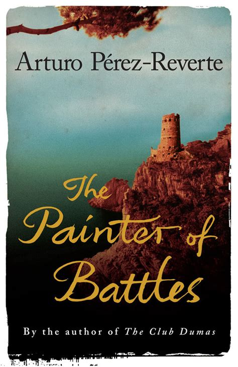 el pintor de batallas the painter of battles web oficial de arturo p 233 rez reverte