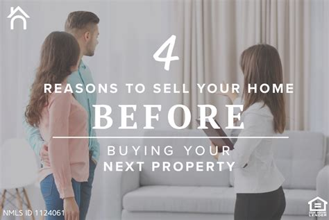 buying a house before you sell yours 4 reasons to sell your home before buying your next property