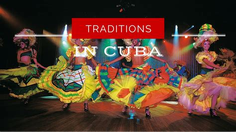 a truly unique culture traditions in cuba locally
