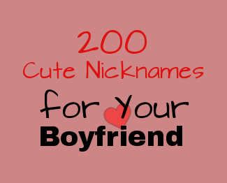 Found Your Boyfriend by List Of 200 Nicknames For Your Boyfriend Arranged In