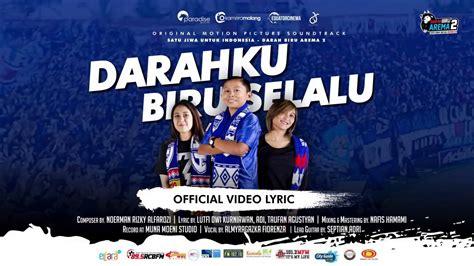 Satu Jiwa Sejuta Karya official lyric quot darahku biru selalu quot ost satu jiwa untuk indonesia darah biru arema 2