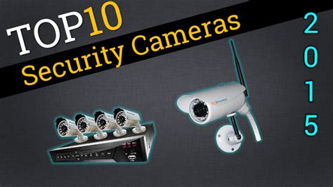 best security top 10 security cameras 2015 best security review