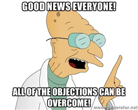 Objection Meme - 5 steps to landing a big account when you suck at sales