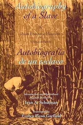 autobiografia de un esclavo autobiograf 237 a de un esclavo by juan francisco manzano reviews discussion bookclubs lists