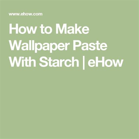 How To Make Wall Paper Paste - best 25 wallpaper paste ideas on how to