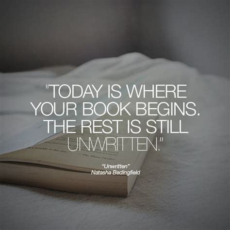 unwritten a novel quot today is where your book begins the rest is still