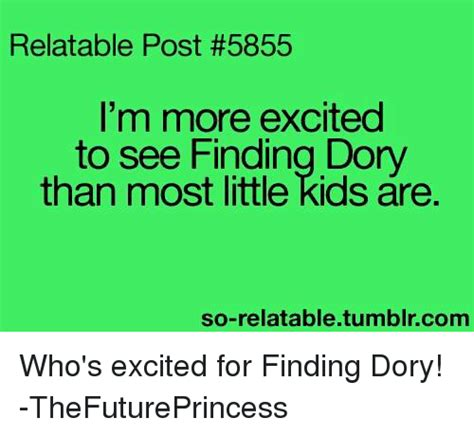 Post Excitement by Relatable Post 5855 I M More Excited To See Finding Dory
