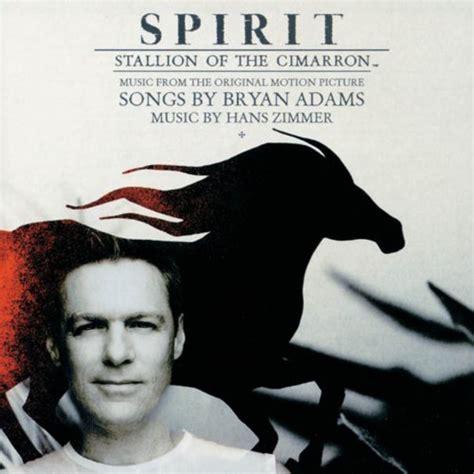 bryan adams sound the bugle spirit lagu terbaru spirit stallion of the cimarron by bryan adams album