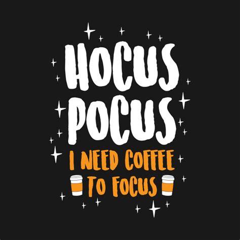 I Need Coffee hocus pocus i need coffee to focus hocus pocus t shirt