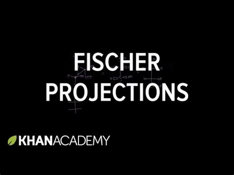 carbohydrates khan academy fischer projections khan academy