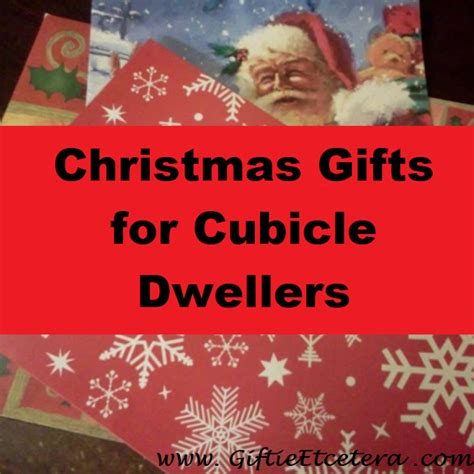 4 weeks of christmas for coworkers affordable gifts for cubicle dwellers giftie etcetera affordable gifts for cubicle dwellers