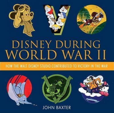 world war 2 in pictures book disney during world war ii baxter 9781423180272