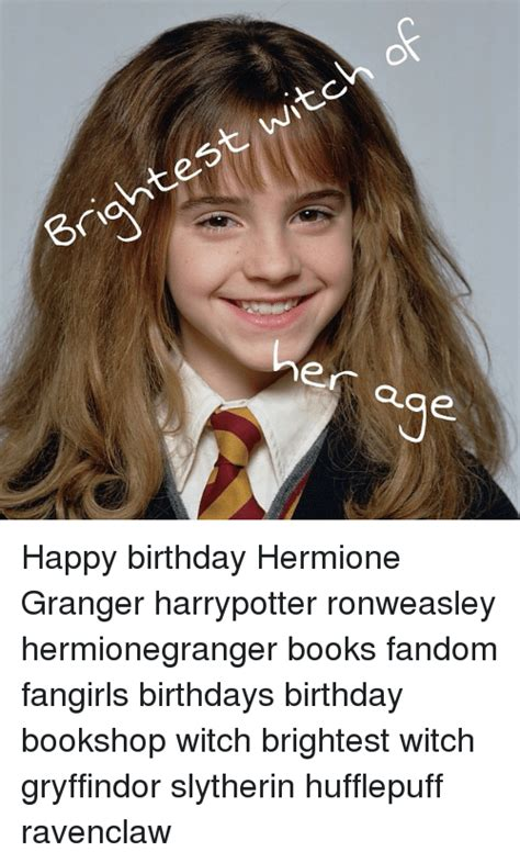 Hermione Granger Witch by Of Witch Brightest Er A Ae Happy Birthday Hermione Granger