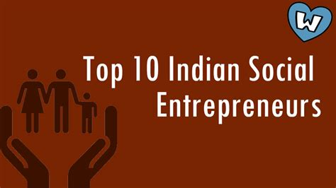 Top Social Entreprenureship Mba by Top 10 Social Entrepreneurs Of India Whizsky