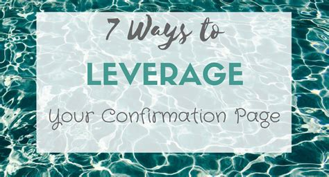 7 Ways To Confirm That He Is by 7 Ways To Leverage Your Confirmation Page
