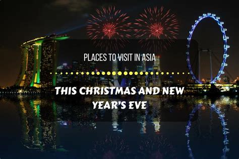 where to go on new year singapore places to visit in asia this and new year s