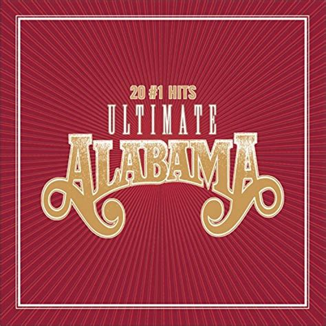 alabama country music greatest hits ultimate alabama 20 1 hits by alabama album cover