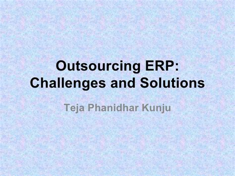 outsourcing challenges outsourcing erp challenges and solutions