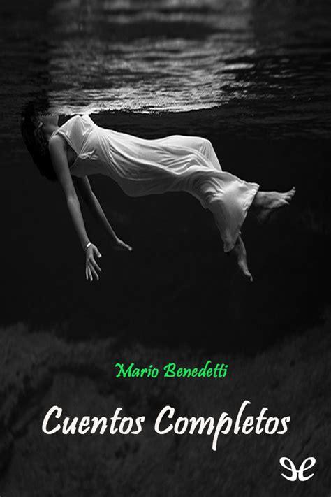 [Descargar] Cuentos completos - Mario Benedetti en PDF