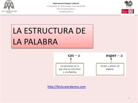 la estructura de la la estructura de las palabras