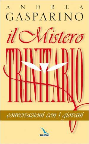 libreria elledici mistero trinitario libreria elledici editrice nel