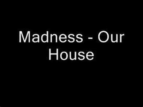 lyrics to our house madness our house lyrics