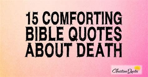 comforting bible verses for loss best 25 bible verses about death ideas on pinterest
