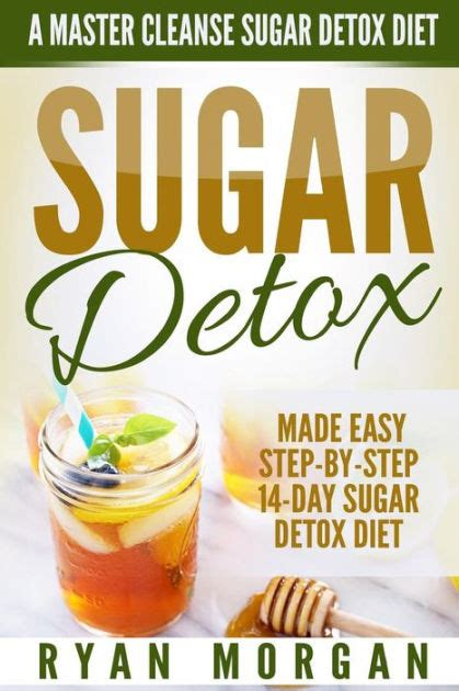 Self Detox Diet by Sugar Detox A Master Cleanse Sugar Detox Diet Made Easy