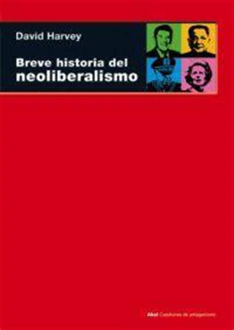 libro breve historia poltica del polit 243 logo en red empleo pol 237 tica sociedad tecnolog 237 a breve historia del neoliberalismo