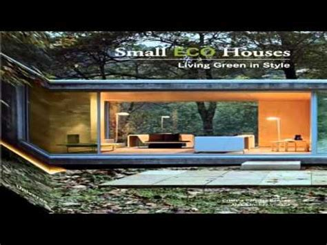 small eco houses living 0789320959 small eco houses living green in style youtube