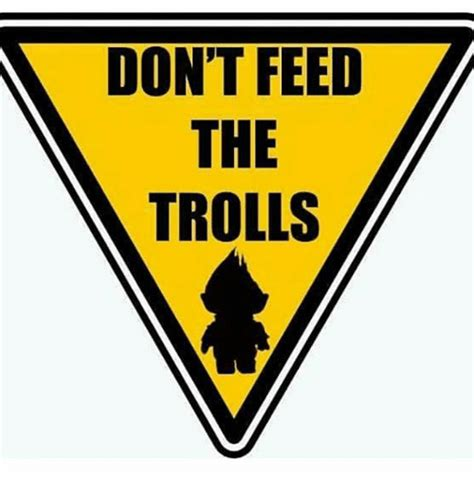 Don T Feed The Trolls Meme - 25 best memes about dont feed the trolls dont feed the