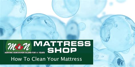 How To Clean Your Mattress by How To Clean Protect Your Mattress Parksville Mattress