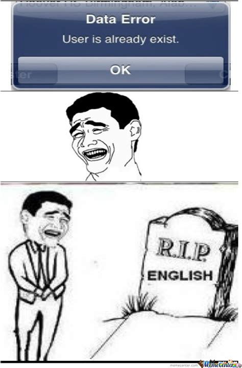 Proper English Meme - because proper english is too mainstream by lolziaf meme