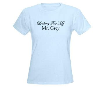 T Shirt Mr Grey fifty shades of grey t shirt looking for my mr grey shirt