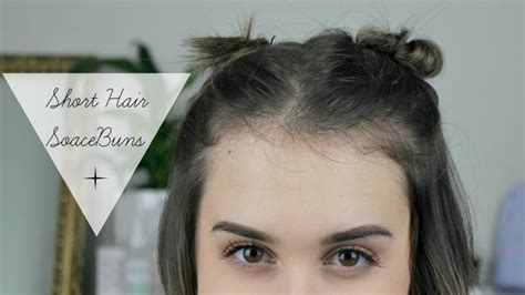 How to: Space Buns    Super Cute Hairstyles for Short Hair