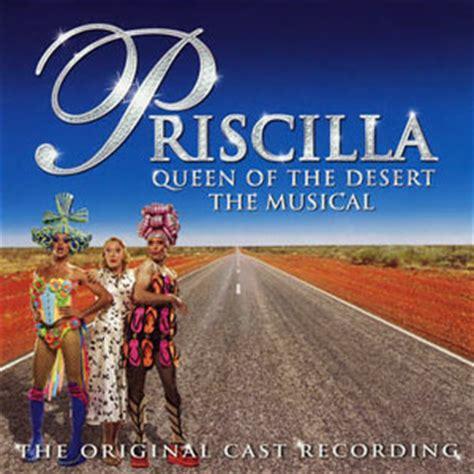 film the queen of the desert priscilla queen of the desert musical wikipedia