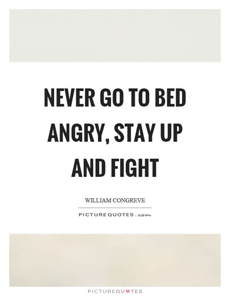 never go to bed angry quotes stay positive quotes sayings stay positive picture quotes