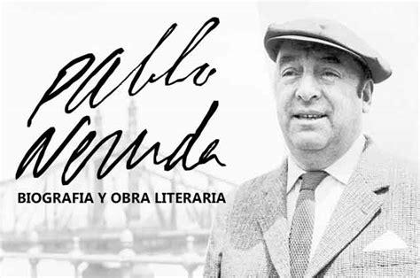 m s libros de pablo neruda el resumen pablo neruda biograf 237 a y obra literaria