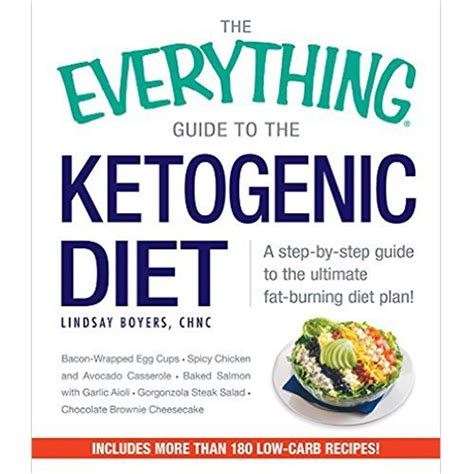 the ketogenic diet for beginners the guide to living a keto lifestyle with 120 high low carbs recipes for weight loss books the everything guide to the ketogenic diet