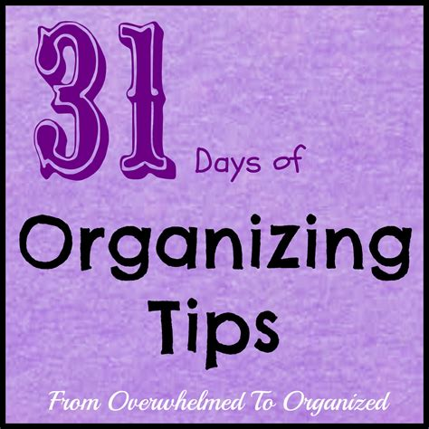 Organize Day | 31 days of organizing tipsfrom overwhelmed to organized