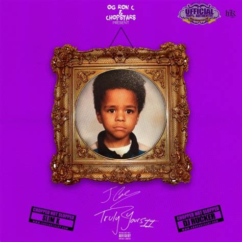 j cole truly yours 2 nodj livemixtapes j cole truly yours 2 chopped not slopped dj rucker