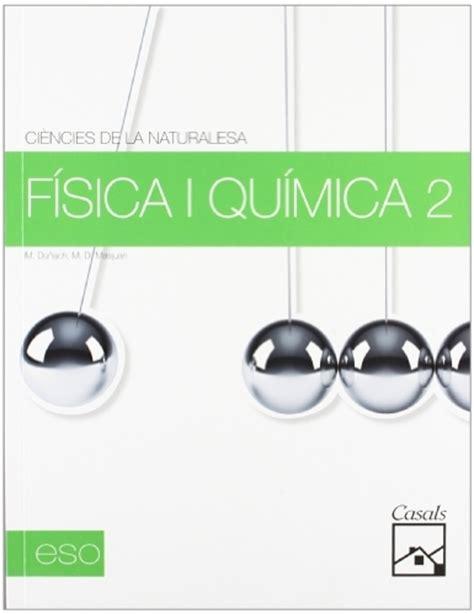 fisica y quimica 2 8414002927 libro de texto f 237 sica y qu 237 mica 2 186 eso casals 2011 quimitube