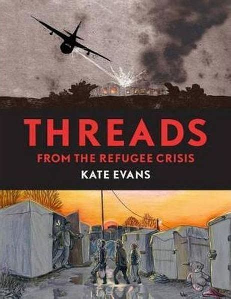 threads from the refugee crisis h c by kate evans